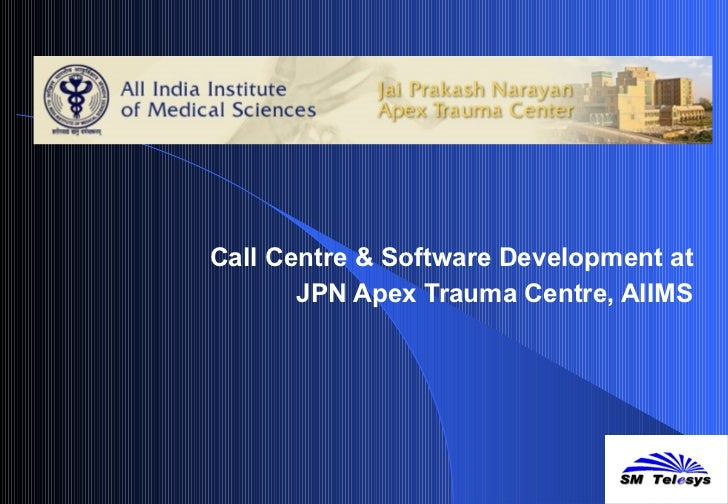 Call Centre & Software Development at JPN Apex Trauma Centre, AIIMS