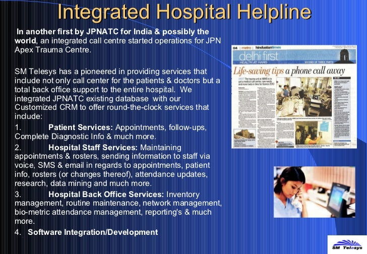 Integrated Hospital Helpline <ul><li> In another first by JPNATC for India & possibly the world , an integrated call cent...
