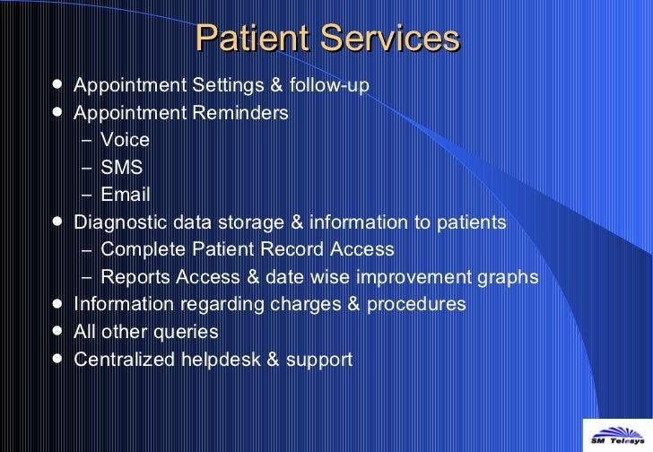 Patient Services <ul><li>Appointment Settings & follow-up </li></ul><ul><li>Appointment Reminders </li></ul><ul><ul><li>Vo...