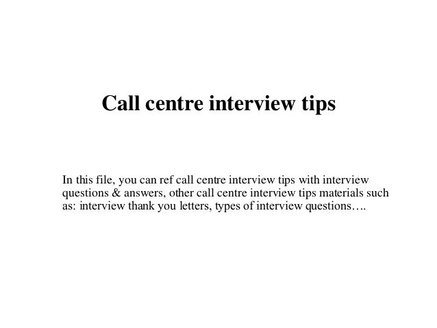 call centre interview tips in this file you can ref call centre interview tips with - Call Center Interview Questions Answers Tips