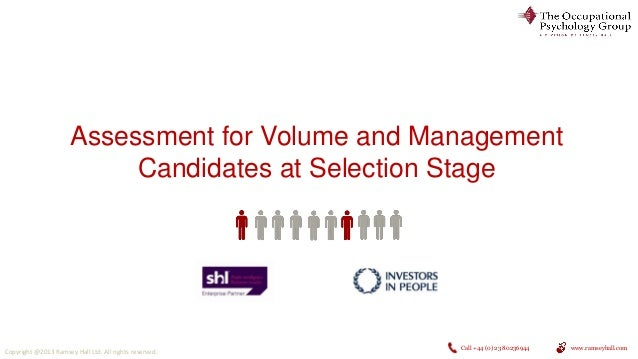 Assessment for Volume and Management Candidates at Selection Stage  Copyright @2013 Ramsey Hall Ltd. All rights reserved. ...