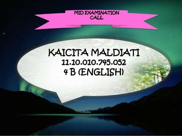 MID EXAMINATION CALL KAICITA MALDIATI 11.10.010.745.052 4 B (ENGLISH)