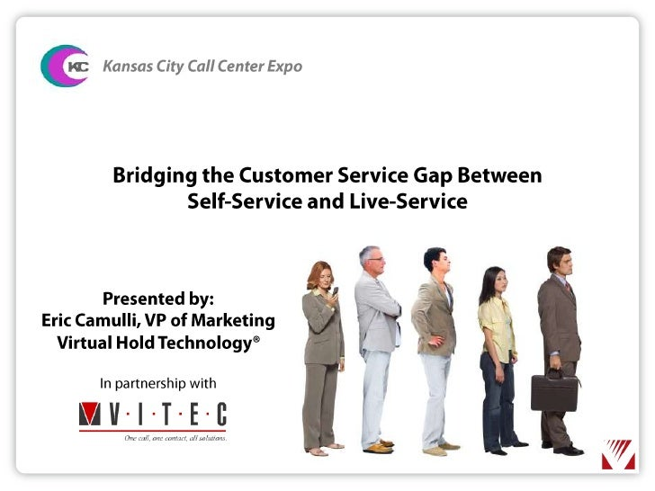 Kansas City Call Center Expo<br />Bridging the Customer Service Gap BetweenSelf-Service and Live-Service<br />Presented by...