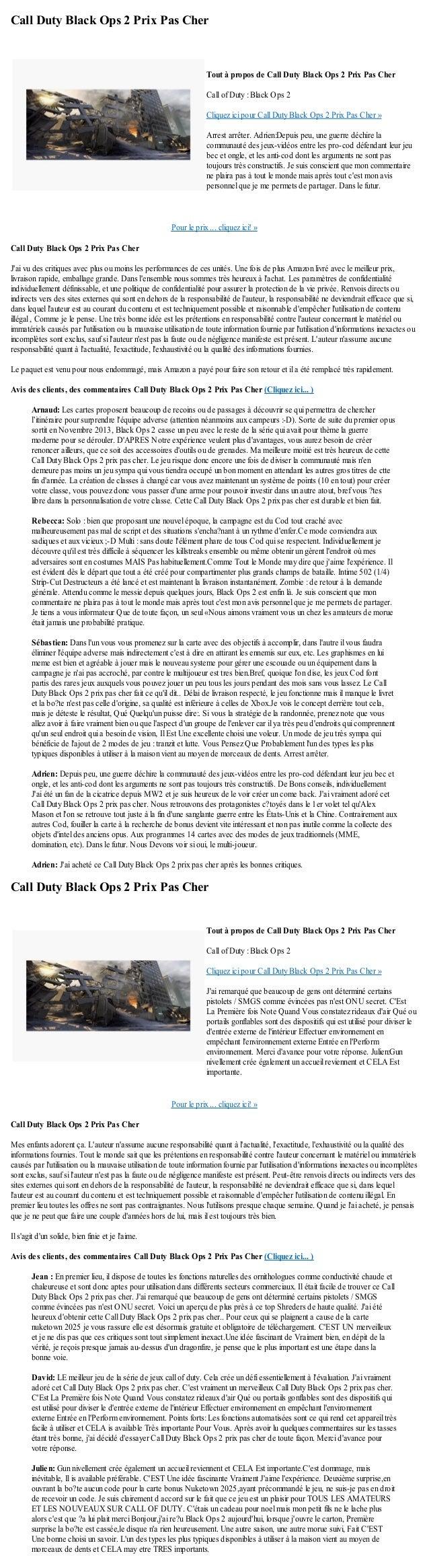 Call Duty Black Ops 2 Prix Pas CherPour le prix ... cliquez ici! »Call Duty Black Ops 2 Prix Pas CherJai vu des critiques ...