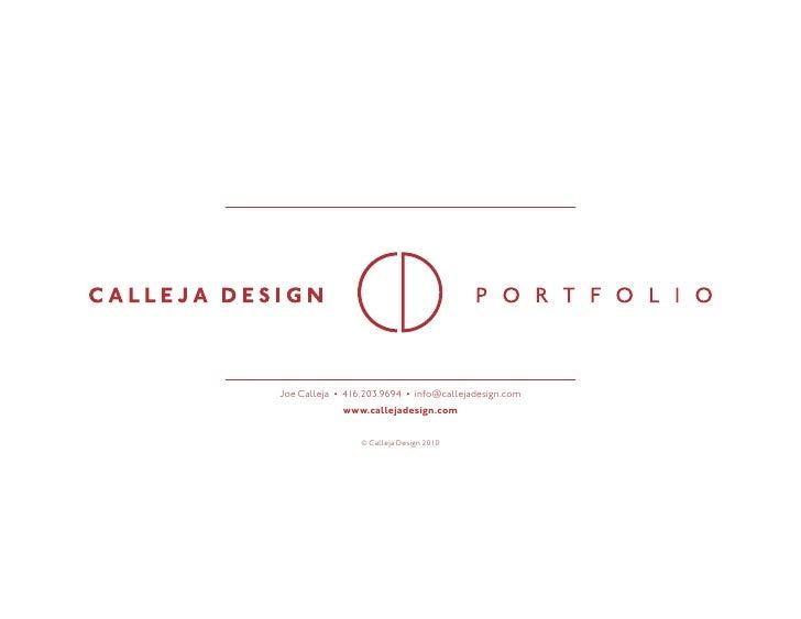 Joe Calleja • 416.203.9694 • info@callejadesign.com              www.callejadesign.com                    © Calleja Design...