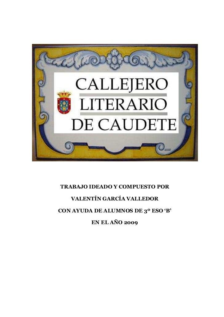TRABAJO IDEADO Y COMPUESTO POR   VALENTÍN GARCÍA VALLEDORCON AYUDA DE ALUMNOS DE 3º ESO 'B'         EN EL AÑO 2009