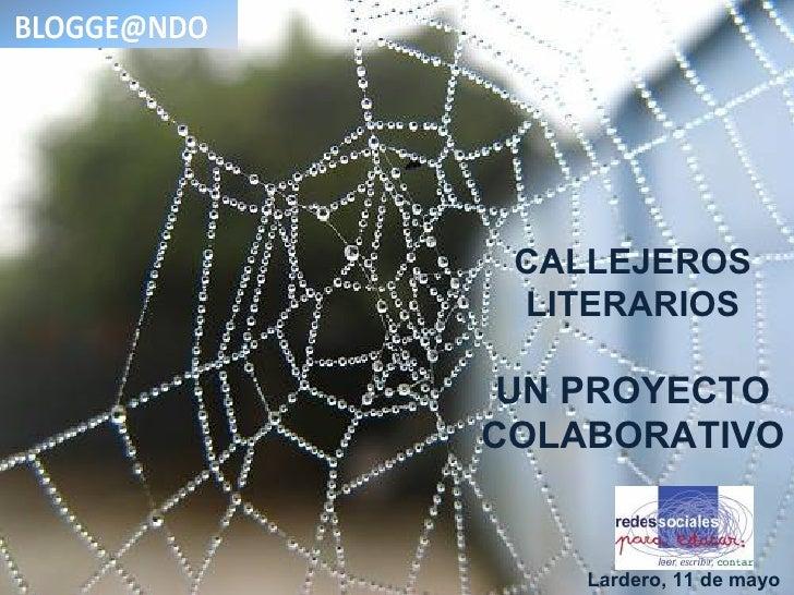 CALLEJEROS LITERARIOS UN PROYECTOCOLABORATIVO    Lardero, 11 de mayo
