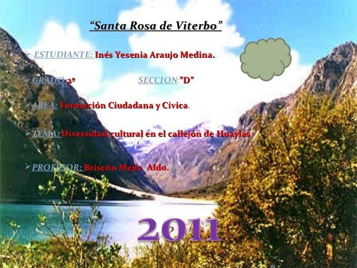 """"""" Santa Rosa de Viterbo"""" <ul><li>ESTUDIANTE:  Inés Yesenia Araujo Medina. </li></ul><ul><li>GRADO: 2º  SECCION : """"D""""  </li..."""