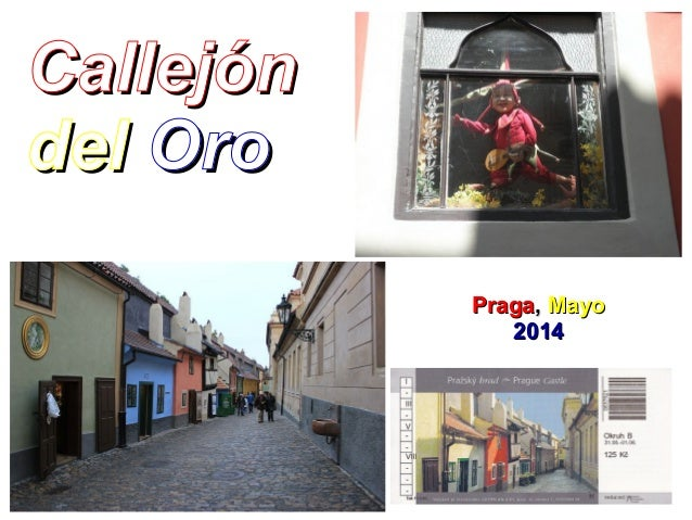 CallejónCallejón deldel OroOro PragaPraga,, MayoMayo 20142014