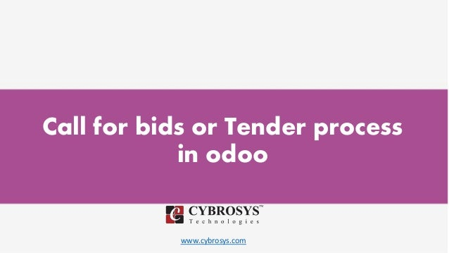 www.cybrosys.com Call for bids or Tender process in odoo