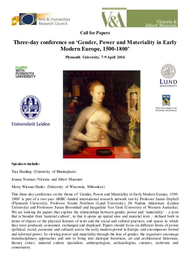 Call for Papers Three-day conference on 'Gender, Power and Materiality in Early Modern Europe, 1500-1800' Plymouth Univers...