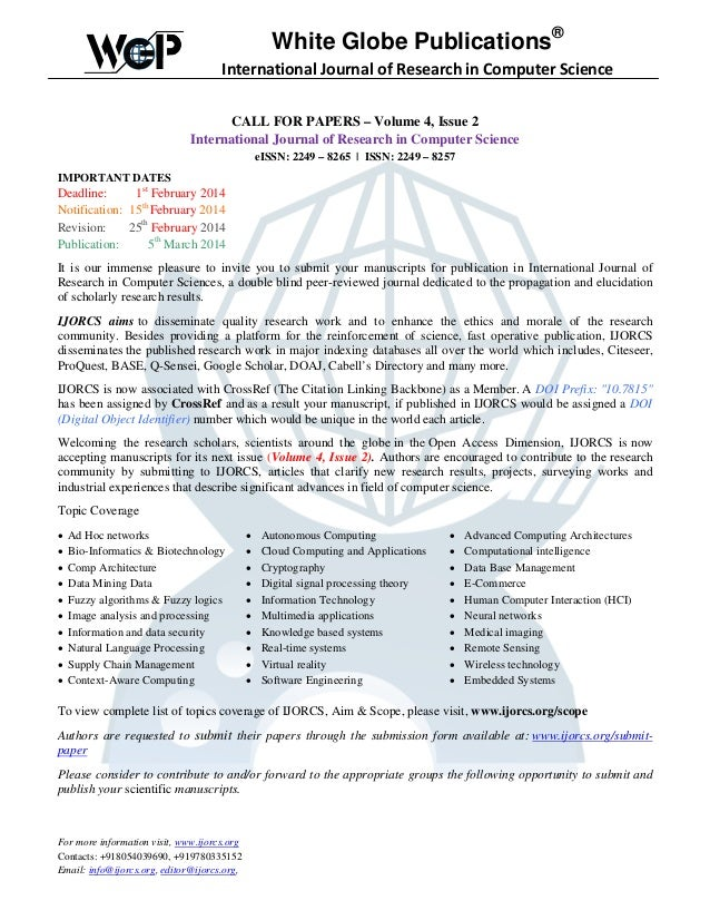 White Globe Publications® International Journal of Research in Computer Science CALL FOR PAPERS – Volume 4, Issue 2 Intern...