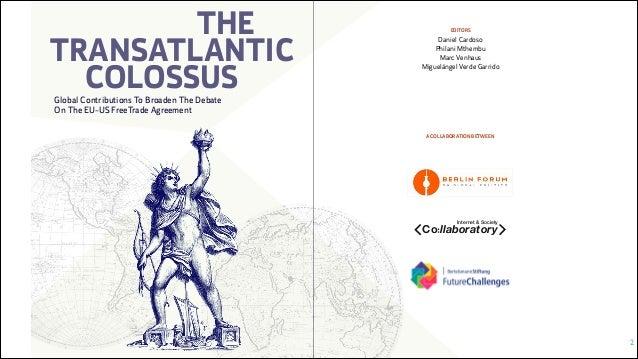 THE TRANSATLANTIC COLOSSUS  EDITORS  Daniel Cardoso Philani Mthembu Marc Venhaus Miguelángel Verde Garrido  Global Contrib...