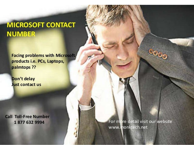 MICROSOFT CONTACT NUMBER Facing problems with Microsoft products i.e. PCs, Laptops, palmtops ?? Don't delay Just contact u...