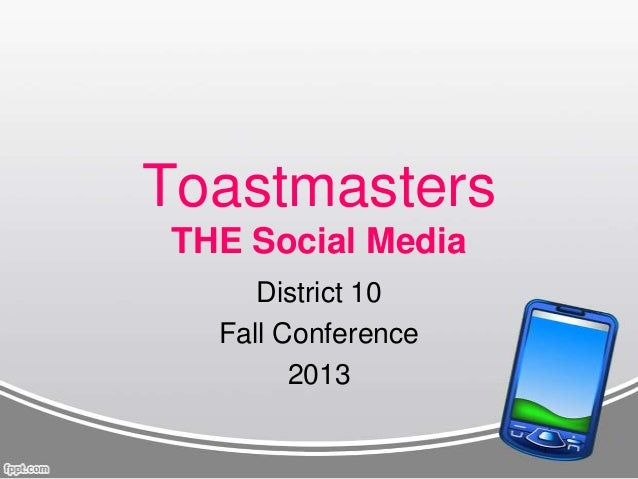 Toastmasters THE Social Media District 10 Fall Conference 2013
