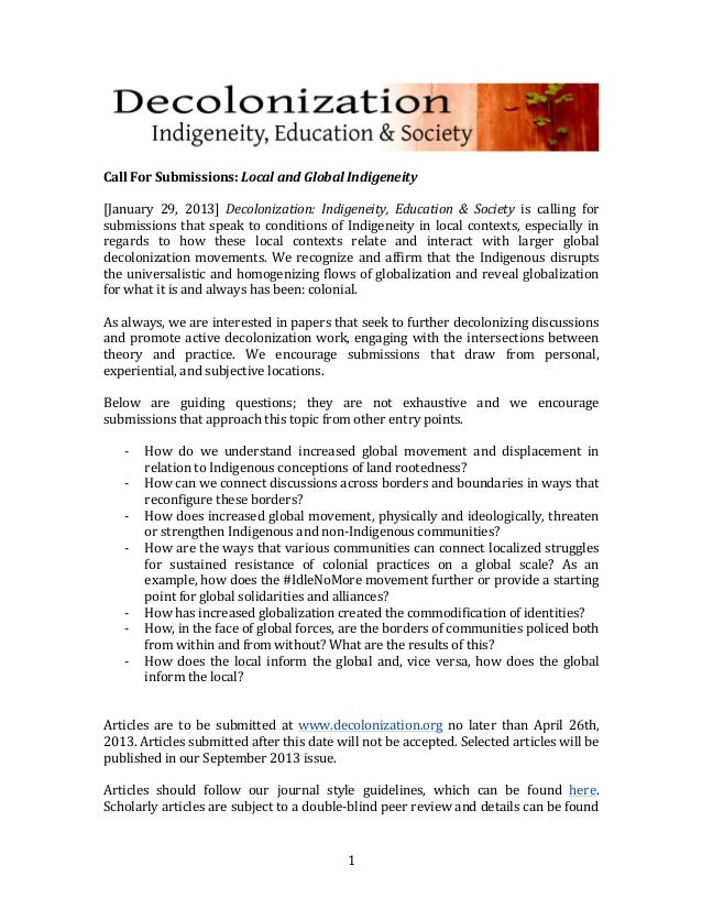 Call	  For	  Submissions:	  Local	  and	  Global	  Indigeneity	  	  	  [January	   29,	   2013]	   Decolonization:	   ...