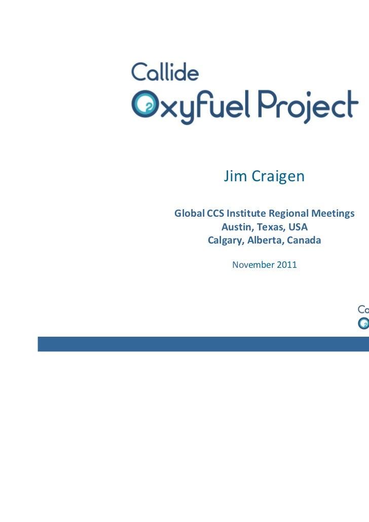 Jim CraigenGlobal CCS Institute Regional Meetings          Austin, Texas, USA       Calgary, Alberta, Canada            No...