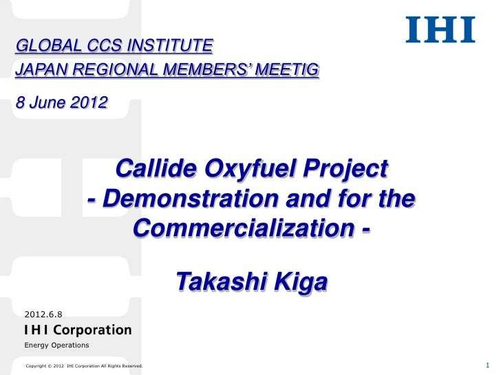 GLOBAL CCS INSTITUTEJAPAN REGIONAL MEMBERS' MEETIG8 June 2012                               Callide Oxyfuel Project       ...