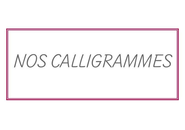 NOS CALLIGRAMMES