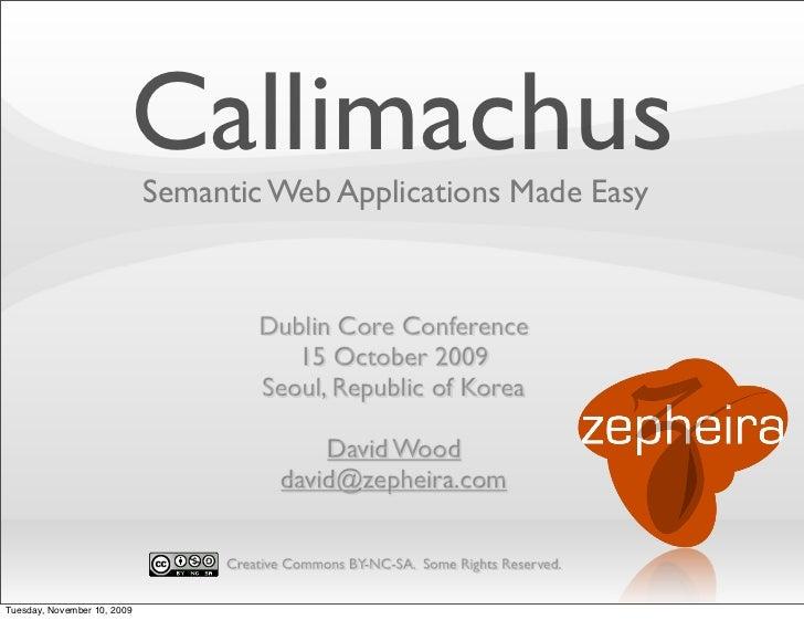Callimachus                              Semantic Web Applications Made Easy                                          Dubl...