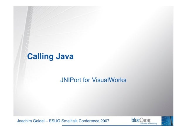 Calling Java - JNIPort for VisualWorks