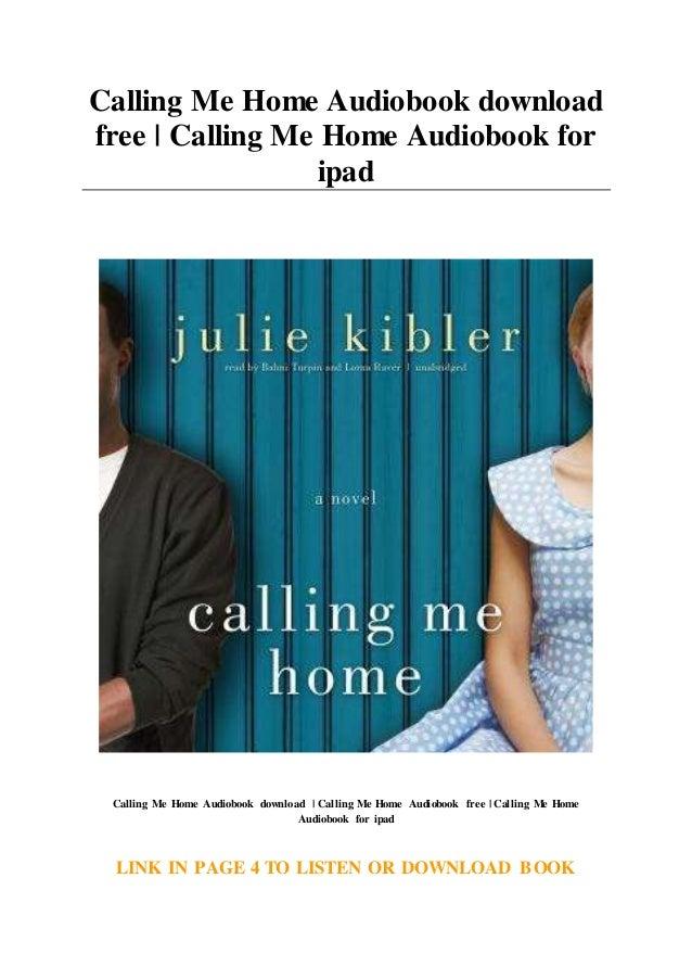 Download Calling Me Home By Julie Kibler