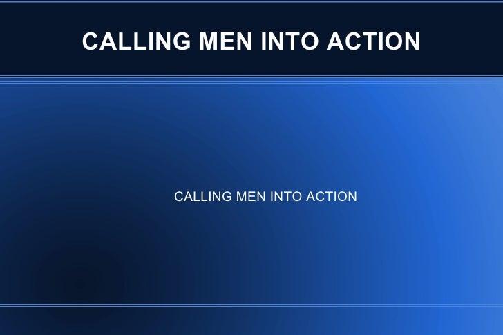 CALLING MEN INTO ACTION      CALLING MEN INTO ACTION