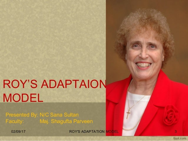 weaknesses of roy adaption model Using a qualitative research methodology, the utility of the roy adaptation model as a framework for nursing practice within a hospital setting was investigated the.