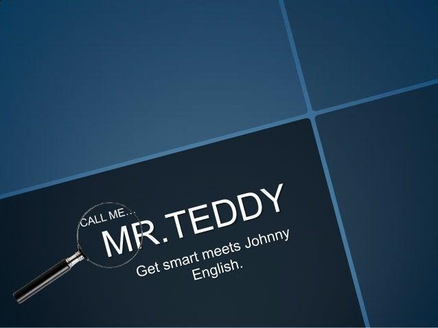 Call me mr teddy presentation