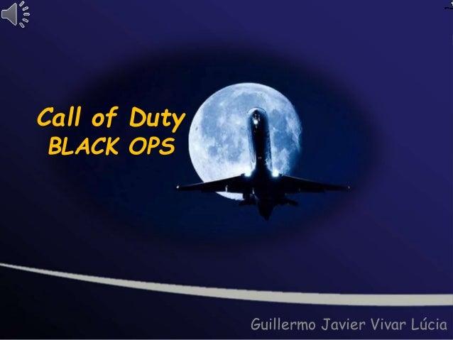 Call of Duty BLACK OPS Guillermo Javier Vivar Lúcia