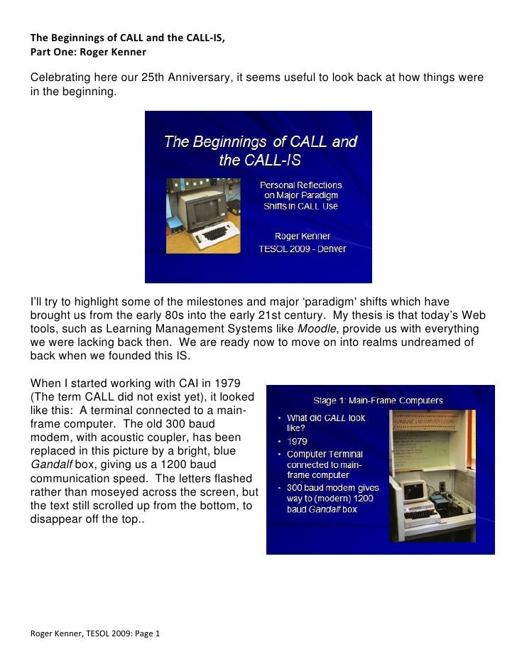 TheBeginningsofCALLandtheCALL‐IS, PartOne:RogerKenner  Celebrating here our 25th Anniversary, it seems useful ...