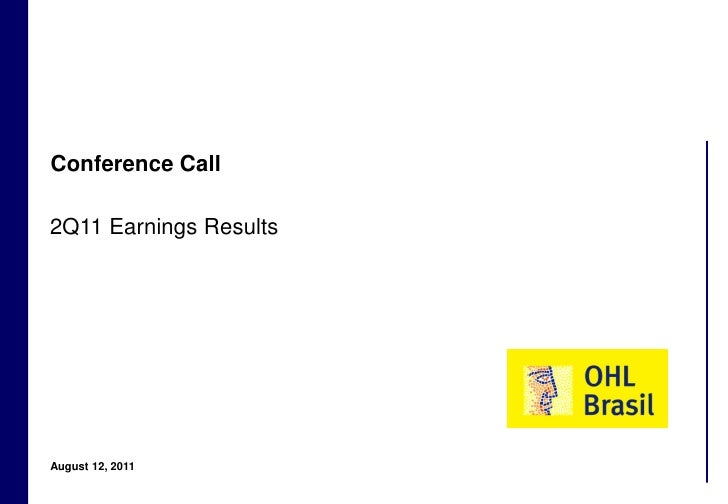Conference Call    2Q11 Earnings Results    August 12, 20111