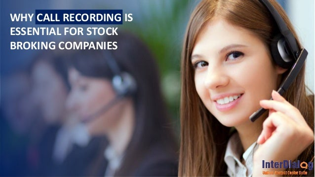 WHY CALL RECORDING IS ESSENTIAL FOR STOCK BROKING COMPANIES