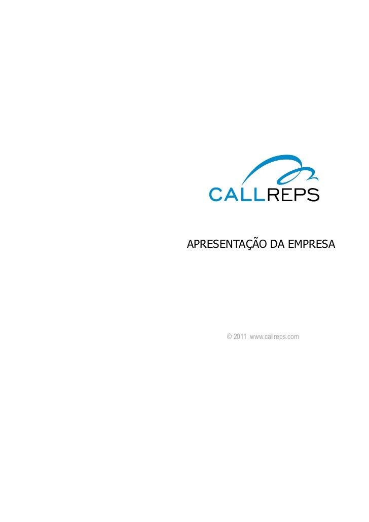 APRESENTAÇÃO DA EMPRESA      © 2011 www.callreps.com