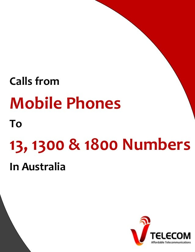 Calls from Mobile Phones To 13, 1300 & 1800 Numbers In Australia