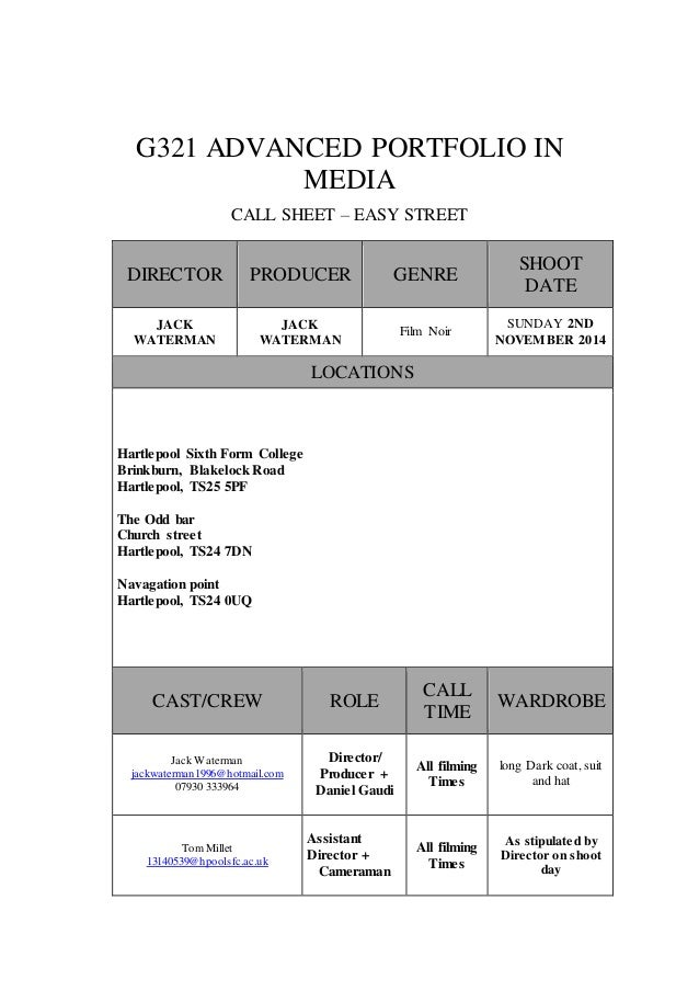 G321 ADVANCED PORTFOLIO IN  MEDIA  CALL SHEET – EASY STREET  DIRECTOR PRODUCER GENRE  SHOOT  DATE  JACK  WATERMAN  JACK  W...