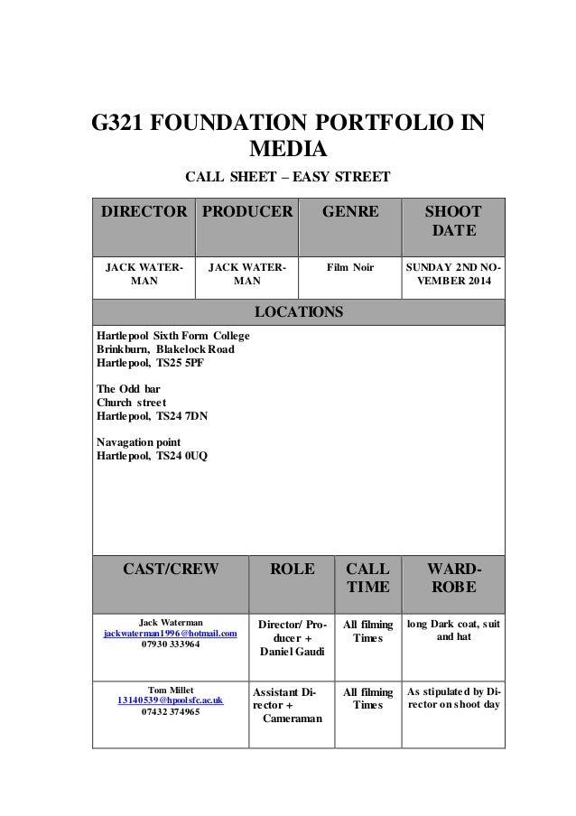 G321 FOUNDATION PORTFOLIO IN  MEDIA  CALL SHEET – EASY STREET  DIRECTOR PRODUCER GENRE SHOOT  DATE  JACK WATER-MAN  JACK W...