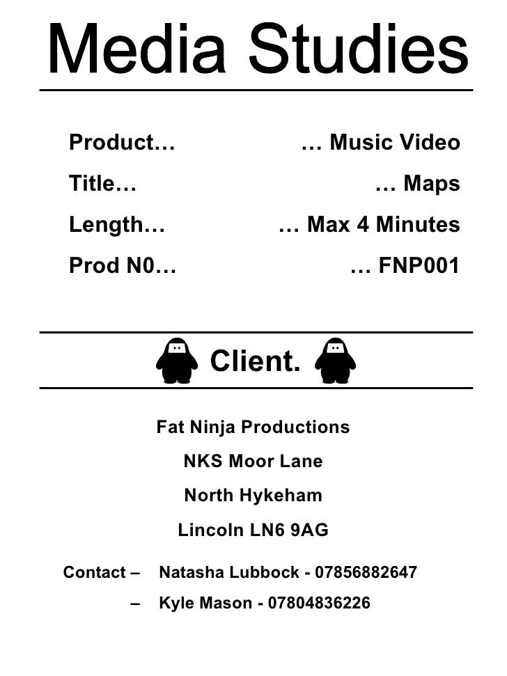 Media Studies Product… Title… Length… Prod N0… …  Music Video …  Maps …  Max 4 Minutes …  FNP001 Client. Fat Ninja Product...