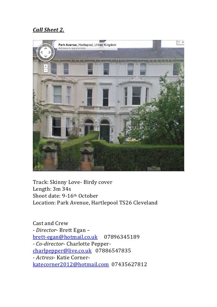 Call Sheet 2.<br />Track: Skinny Love- Birdy coverLength: 3m 34sShoot date: 9-16th October Location: Park Avenue, Hartlepo...