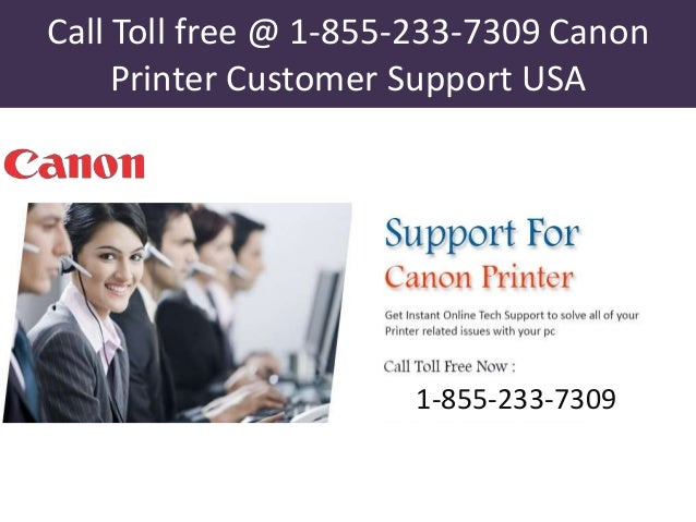 Call Toll free @ 1-855-233-7309 Canon Printer Customer Support USA 1-855-233-7309