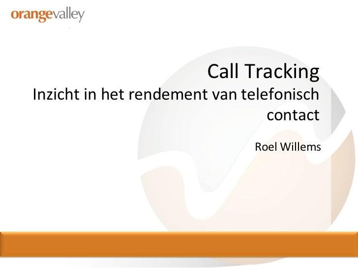 Call Tracking  Inzicht in het rendement van telefonisch                                                 ...