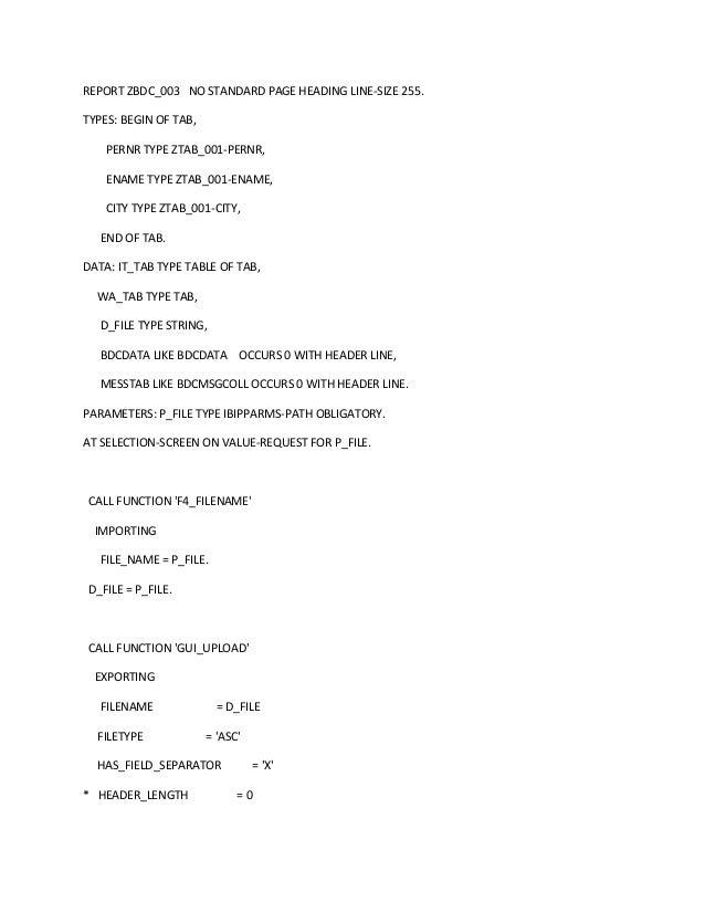REPORT ZBDC_003 NO STANDARD PAGE HEADING LINE-SIZE 255. TYPES: BEGIN OF TAB, PERNR TYPE ZTAB_001-PERNR, ENAME TYPE ZTAB_00...