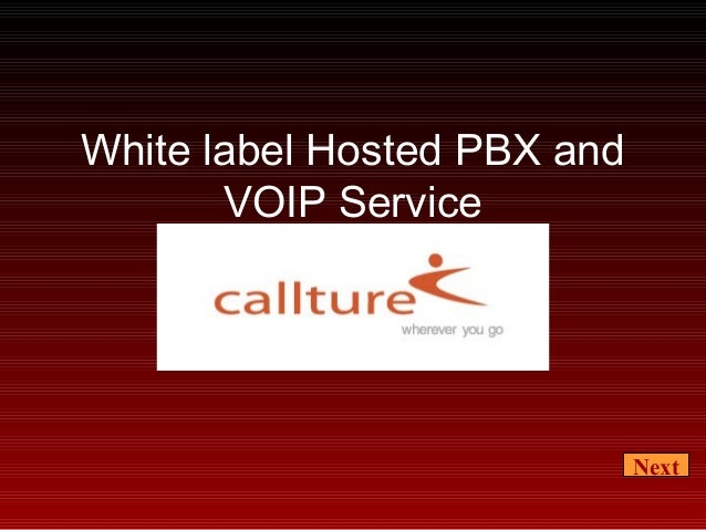 White label Hosted PBX and VOIP Service Next