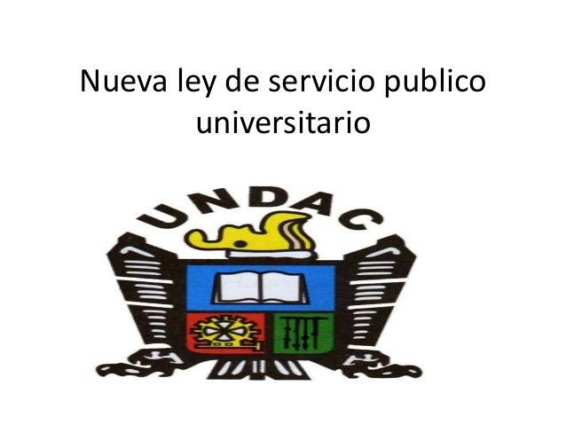 Nueva ley de servicio publico universitario