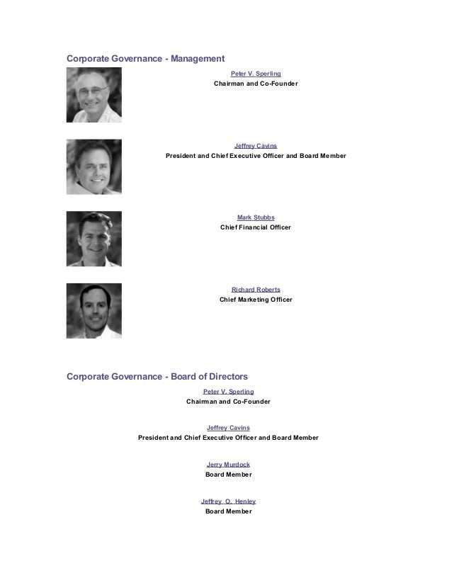 Corporate Governance - Management Peter V. Sperling Chairman and Co-Founder Jeffrey Cavins President and Chief Executive O...