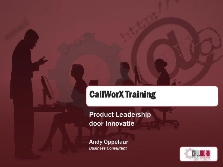 CallWorX TrainingProduct Leadershipdoor InnovatieAndy OppelaarBusiness Consultant