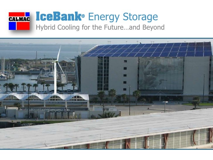 ®   Energy StorageHybrid Cooling for the Future…and Beyond