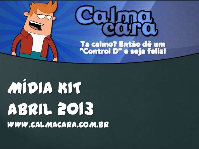 MÍDIA KITABRIL 2013WWW.CALMACARA.COM.BR