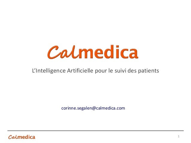 L'Intelligence Artificielle pour le suivi des patients 1 corinne.segalen@calmedica.com