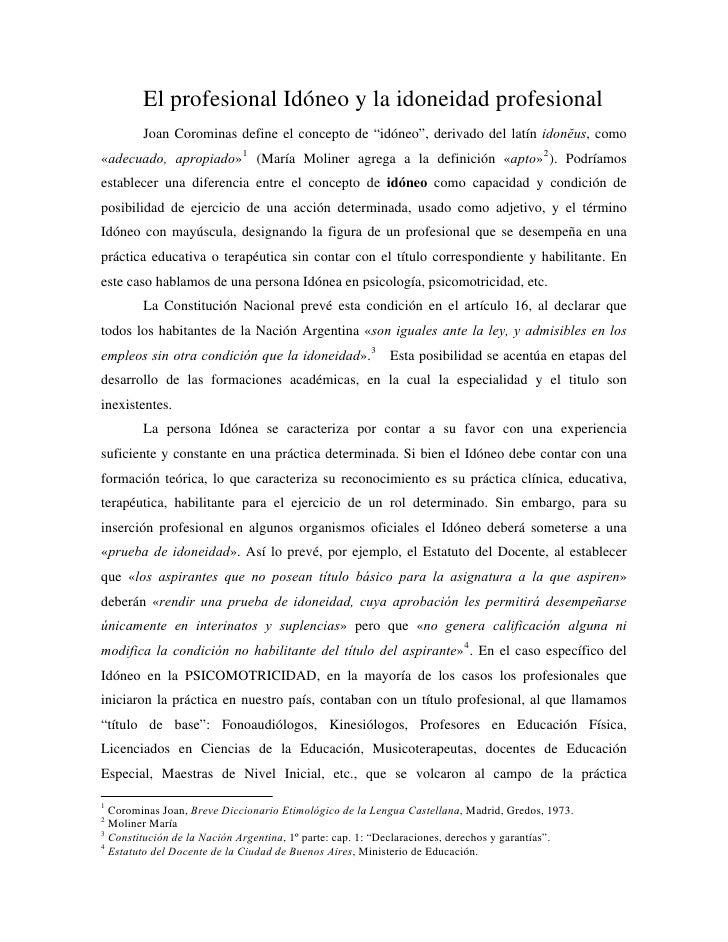 """El profesional Idóneo y la idoneidad profesional        Joan Corominas define el concepto de """"idóneo"""", derivado del latín ..."""